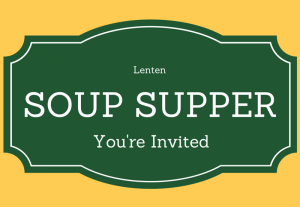 Lenten Soup Suppers return! Join us on Thursday, February 22nd at 6pm for fellowship and food.