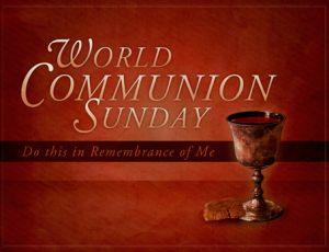 World Communion Sunday - October 8th
